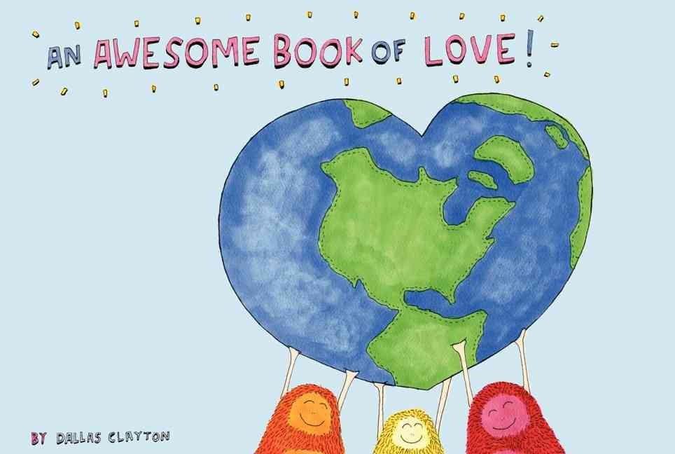 An Awesome Book of Love! By Clayton, Dallas/ Clayton, Dallas (ILT)